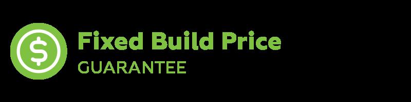 Fixed Build Price Guarantee